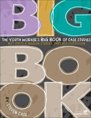 Youth Worker's Big Book of Case Studies by Steven Case from HarperCollins Christian Publishing in Religion category
