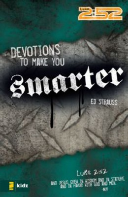Devotions to Make You Smarter by Ed Strauss from HarperCollins Christian Publishing in Teen Novel category