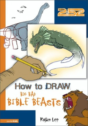 How to Draw Big Bad Bible Beasts by Royden Lepp from HarperCollins Christian Publishing in Teen Novel category