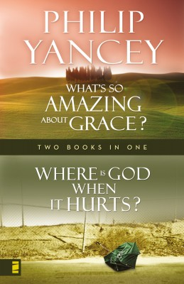 Where Is God When it Hurts/What's So Amazing About Grace? by Philip Yancey from HarperCollins Christian Publishing in Religion category
