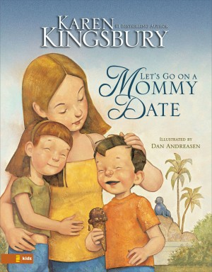 Let's Go on a Mommy Date by Karen Kingsbury from HarperCollins Christian Publishing in Teen Novel category