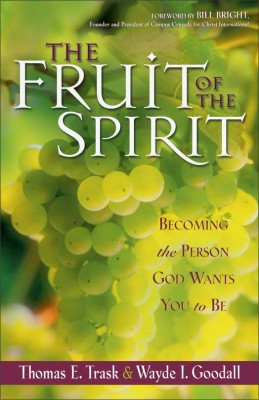 Fruit of the Spirit by Thomas E. Trask from HarperCollins Christian Publishing in Religion category