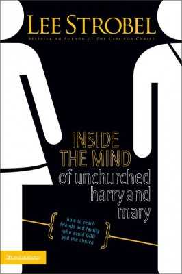 Inside the Mind of Unchurched Harry and Mary by Lee Strobel from HarperCollins Christian Publishing in Religion category