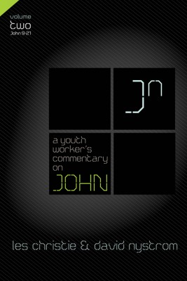Youth Worker's Commentary on John, Vol 2 by David P. Nystrom from HarperCollins Christian Publishing in Religion category