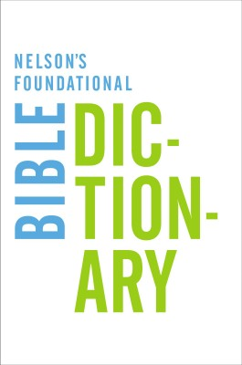 Nelson's Foundational Bible Dictionary with the New King James Version Bible by Katherine Harris from HarperCollins Christian Publishing in Religion category