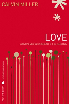 Fruit of the Spirit: Love by Calvin Miller from HarperCollins Christian Publishing in Religion category