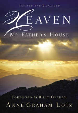 Heaven: My Father's House by Anne Graham Lotz from HarperCollins Christian Publishing in Religion category