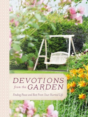 Devotions from the Garden by Miriam Drennan from HarperCollins Christian Publishing in Religion category