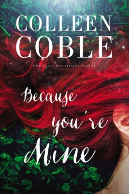 Because You're Mine by Colleen Coble from HarperCollins Christian Publishing in General Novel category