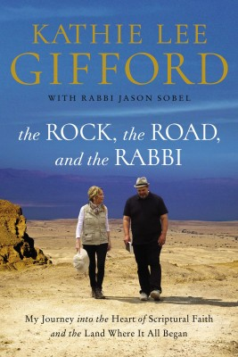 Rock, the Road, and the Rabbi by Kathie Lee Gifford from HarperCollins Christian Publishing in Travel category