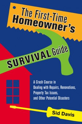 First-Time Homeowner's Survival Guide by Sid Davis from HarperCollins Christian Publishing in Home Deco category