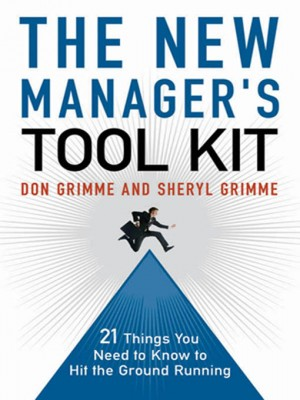 New Manager's Tool Kit by Sheryl Grimme from HarperCollins Christian Publishing in Business & Management category