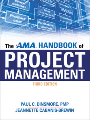 AMA Handbook of Project Management by Jeannette Cabanis-Brewin from HarperCollins Christian Publishing in Business & Management category