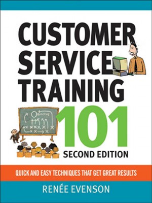 Customer Service Training 101 by Renee Evenson from HarperCollins Christian Publishing in Business & Management category