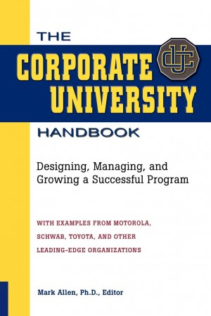 Corporate University Handbook by Mark D. Allen from HarperCollins Christian Publishing in Business & Management category