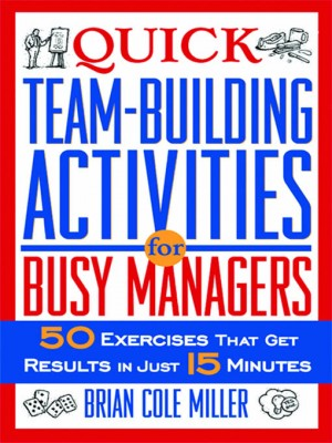 Quick Team-Building Activities for Busy Managers by Brian Miller from HarperCollins Christian Publishing in Business & Management category