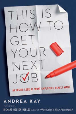 This Is How to Get Your Next Job by Andrea Kay from HarperCollins Christian Publishing in Business & Management category