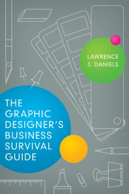 Graphic Designer's Business Survival Guide by Lawrence Daniels from HarperCollins Christian Publishing in Art & Graphics category