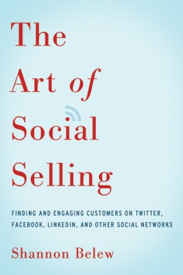 Art of Social Selling by Shannon Belew from HarperCollins Christian Publishing in Business & Management category