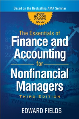Essentials of Finance and Accounting for Nonfinancial Managers by Edward Fields from HarperCollins Christian Publishing in Business & Management category
