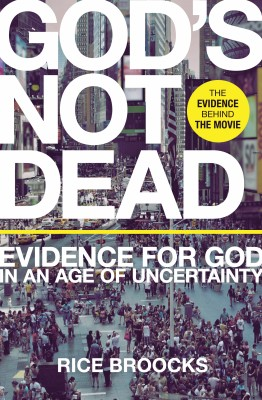 God's Not Dead by Rice Broocks from HarperCollins Christian Publishing in Religion category