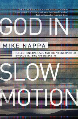 God in Slow Motion by Mike Nappa from HarperCollins Christian Publishing in Religion category