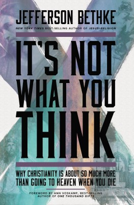 It's Not What You Think by Jefferson Bethke from HarperCollins Christian Publishing in Religion category