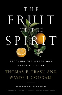 Fruit of the Spirit by Wayde I. Goodall from HarperCollins Christian Publishing in Religion category