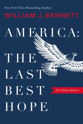 America: The Last Best Hope (One-Volume Edition) by William J. Bennett from HarperCollins Christian Publishing in History category