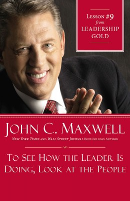 To See How the Leader Is Doing, Look at the People by John C. Maxwell from HarperCollins Christian Publishing in Business & Management category