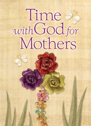 Time With God For Mothers by Jack Countryman from HarperCollins Christian Publishing in Religion category