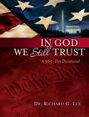 In God We Still Trust: A 365-Day Devotional by Richard Lee from HarperCollins Christian Publishing in Religion category