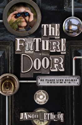 Future Door by Jason Lethcoe from HarperCollins Christian Publishing in Teen Novel category