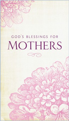 God's Blessings for Mothers by Jack Countryman from HarperCollins Christian Publishing in Religion category