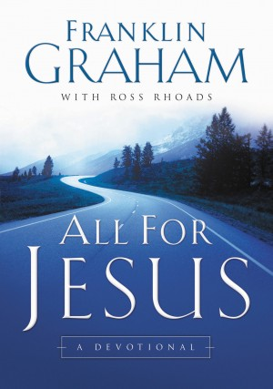 All for Jesus by Franklin Graham from HarperCollins Christian Publishing in Religion category