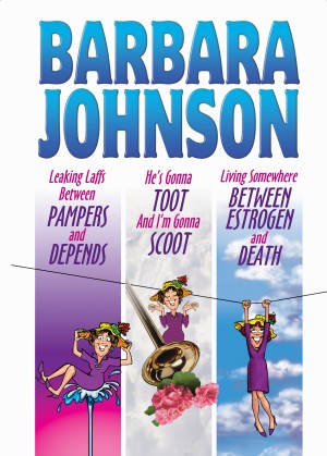 Leaking Laffs Between Pampers and Depends by Barbara Johnson from  in  category