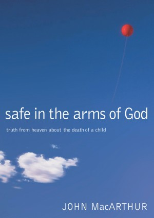 Safe in the Arms of God by John F. MacArthur from HarperCollins Christian Publishing in Family & Health category