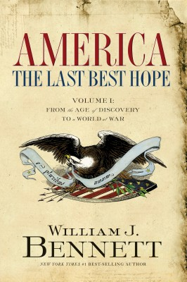 America: The Last Best Hope (Volume I) by William J. Bennett from HarperCollins Christian Publishing in History category