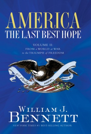 America: The Last Best Hope (Volume II) by William J. Bennett from HarperCollins Christian Publishing in History category