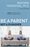 Be a Parent, Not a Pushover by Dr. Maryann Rosenthal from  in  category