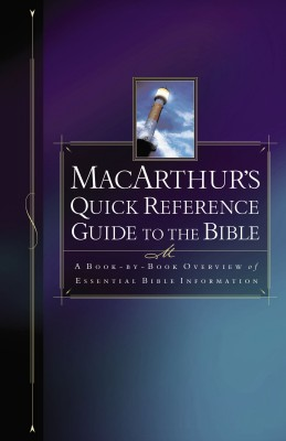 MacArthur's Quick Reference Guide to the Bible by John F. MacArthur from HarperCollins Christian Publishing in Religion category