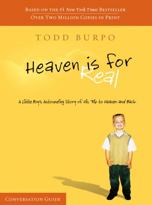 Heaven Is For Real Conversation Guide by Todd Burpo from  in  category