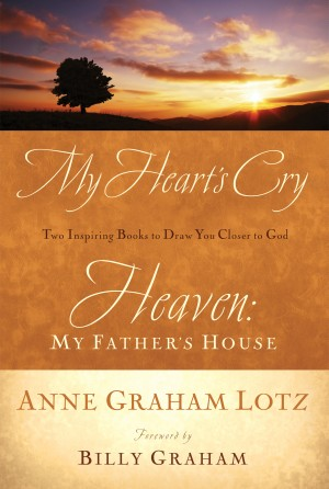 Lotz 2in1 (My Heart's Cry/My Father's House) by Anne Graham Lotz from HarperCollins Christian Publishing in Religion category