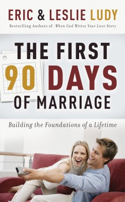First 90 Days of Marriage by Leslie Ludy from HarperCollins Christian Publishing in Family & Health category