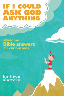 If I Could Ask God Anything by Kathryn Slattery from HarperCollins Christian Publishing in Teen Novel category