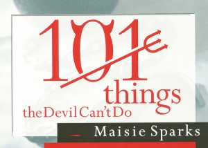 101 Things the Devil Can't Do by Maisie Sparks from HarperCollins Christian Publishing in Christianity category