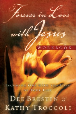 Forever in Love with Jesus Workbook by Dee Brestin from HarperCollins Christian Publishing in Religion category