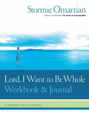 Lord, I Want to Be Whole Workbook and Journal by Stormie Omartian from HarperCollins Christian Publishing in Religion category