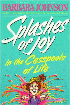 Splashes of Joy in the Cesspools of Life by Barbara Johnson from  in  category