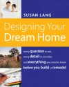 Designing Your Dream Home by Susan Lang from  in  category